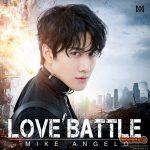 """""""ไมค์ พิรัชต์"""" ปล่อยซิงเกิล Love Battle  ดึงโปรดิวเซอร์ดังระดับเอเชียร่วมงาน"""