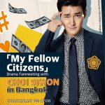 「My Fellow Citizens」 Drama Fanmeeting with Choi Siwon in Bangkok