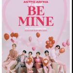 ASTRO คอนเฟิร์มแฟนมีตติ้ง'2021 ASTRO AROHA Festival [Be Mine]